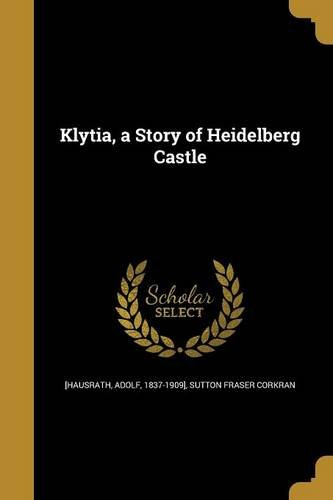 Klytia, a Story of Heidelberg Castle