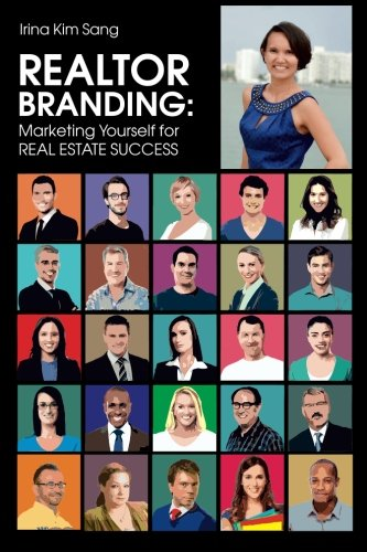 REALTOR BRANDING: Marketing Yourself for REAL ESTATE SUCCESS