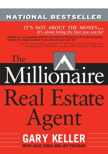 The Millionaire Real Estate Agent: It's Not About the Money…It's About Being the Best You Can Be!