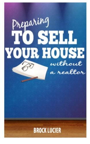 Preparing To Sell Your House: Tips To Sell Your House Without A Realtor