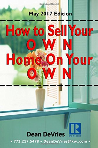 How to Sell Your OWN Home On Your OWN: A Step-By-Step Guide to FSBO
