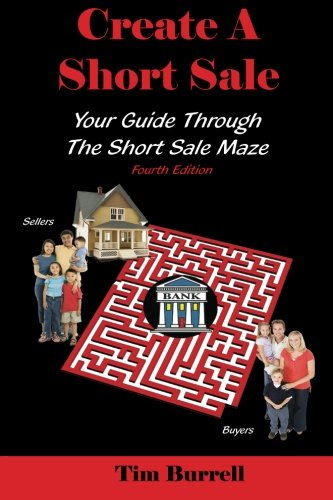Create a Short Sale: Your Guide Through the Short Sale Maze, Fourth Edition