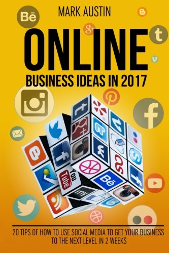 Online Business Ideas.: 20 tips of How to use social media to get your business (Volume 2)